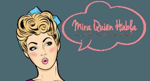 Mira Quién Habla, el Blog de Isabel Salas - Mira Quién Habla